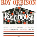 Roy Orbison Cover Art for Rock House